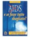 Aids e se fosse tutto sbagliato?