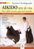 Aikido: Arte di Vita, Pace della Mente, Pace nel Mondo - Vol. II - Libro