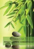 Aikido Libero e Consapevole  - Libro
