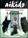 Aikido - La Pratica — Libro
