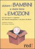 Aiutare i Bambini a Vivere Bene le Emozioni