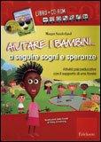 Aiutare i Bambini... a Seguire Sogni e Speranze + CD Rom