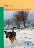 Aiuto, Il Mio Cane Tira!  - Libro