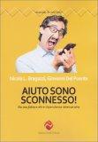Aiuto sono Sconnesso! - Libro
