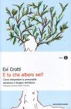 E TU CHE ALBERO SEI? Come interpretare la personalità attraverso il disegno dell'albero di Evi Crotti