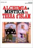 Alchimia e Mistica in Terra d'Islam — Libro