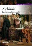Alchimia - La Chiave dell'Immortalità