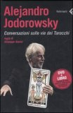 Alejandro Jodorowsky. Conversazioni sulle vie dei Tarocchi DVD + opuscolo