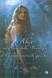 Alice nel Paese delle Meraviglie + Alice attraverso lo specchio - Libro