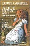 Alice nel Paese delle Meraviglie e Alice nello Specchio