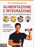Alimentazione e Integrazione per lo Sport e la Performance Fisica - Libro