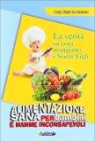 Alimentazione Sana per Bambini e Mamme Inconsapevoli - Libro