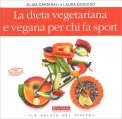 La Dieta Vegetariana e Vegana per chi fa Sport - Libro