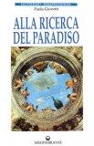 Alla Ricerca Del Paradiso  - Libro