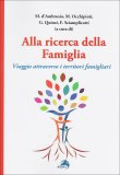 ALLA RICERCA DELLA FAMIGLIA Viaggio attraverso i territori familiari di M. D'ambrosio, M. Occhipinti, G. Quinzi,, F. Sciamplic