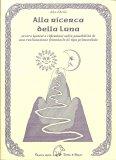 Alla Ricerca della Luna — Libro