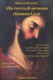 Alla Ricerca di un Uomo Chiamato Gesù  - Libro
