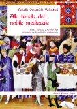 Alla Tavola del Nobile Medievale  - Libro