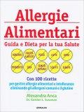 Allergie Alimentari: Guida e Dieta per la tua Salute - Libro