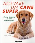 Allevare un Cane Super  — Libro