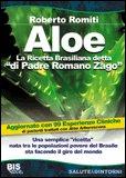 """Aloe: la Ricetta Brasiliana detta """"di Padre Romano Zago"""""""
