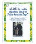 Aloe: La Ricetta Brasiliana detta 'di Padre Romano Zago'