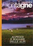 Alpeggi e Malghe delle Alpi - Agosto 2018 — Rivista