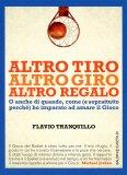 Altro Tiro Altro Giro Altro Regalo  - Libro