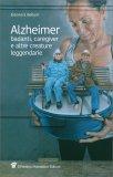 Alzheimer, Badanti, Caregiver e altre Figure Leggendarie — Libro