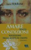 Amare Senza Condizioni - Libro