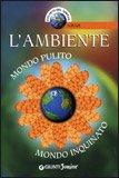 L'AMBIENTE — Mondo pulito, mondo inquinato di Francesco Milo