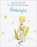 Amicizia - Microlibro il Piccolo Principe  - Libro