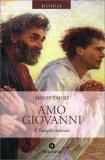 Amo Giovanni - Il Vangelo Ritrovato - Libro