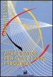 Amplificatori per Alta e Bassa Frequenza - Radiotecnica parte IV