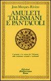 Amuleti Talismani e Pentacoli