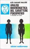 Analisi Bioenergetica del Carattere Psicopatico