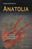 Anatolia - Le Origini