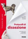 Anatomia del Cane - Protocolli di Dissezione  - Libro