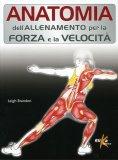 Anatomia dell'allenamento per la Forza e la Velocità  - Libro