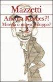 Ancora Keynes?! Miseria o Nuovo Sviluppo?  - Libro