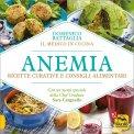 Anemia - Ricette Curative e Consigli Alimentari - Libro