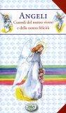 Angeli - Custodi del Nostro Vivere e della Nostra Felicità   - Libro