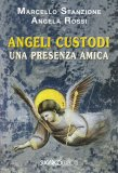 Angeli Custodi - Una Presenza Amica - Libro