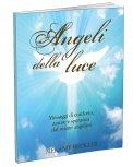 ANGELI DELLA LUCE Messaggi di conforto, amore e speranza dal reame angelico di Melanie Beckler