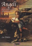 Angeli - Storia, Teologia e Mistero delle Creature Celesti