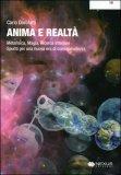 ANIMA E REALTà — Metafisica, magia, ricerca interiore, spunti per una nuova era di consapevolezza di Carlo Dorofatti