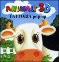 Animali 3 D - Fattoria Pop - Up