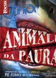 Animali da Paura - Focus Junior  - Libro