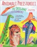 Animali Preistorici in Origami Facili per Bambini - Cofanetto