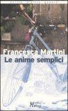 LE ANIME SEMPLICI di Francesca Martini